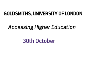 GOLDSMITHS - ACCESSING HIGHER EDUCATION